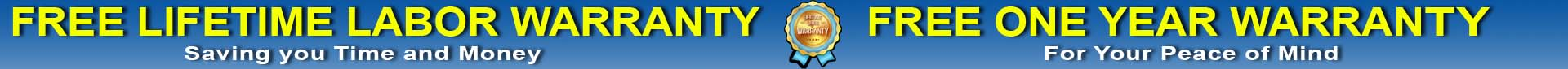 Free Lifetime Warranty and Free One Year Warranty